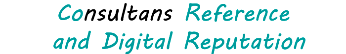 Consultans Reference and Digital Reputation